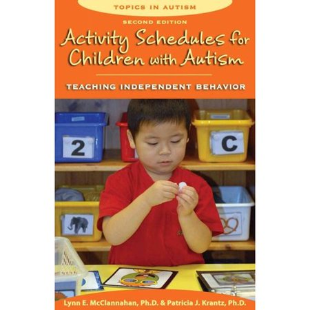 Activity Schedules for Children With Autism: Teaching Independent Behavior by