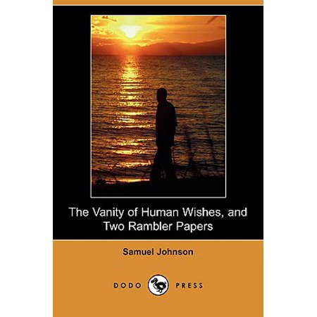 The Vanity of Human Wishes, and Two Rambler Papers (Dodo