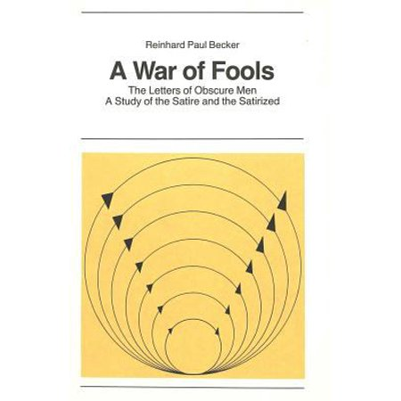 War Of Fools  Letters Of Obscure Men   Study Of The Satire And The Satirized  New York University Ottendorfer Series  Neue Folge   Paperback