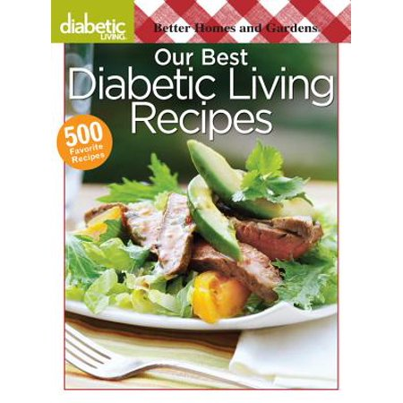 Better Homes and Gardens Diabetic Living : Our Best Diabetic Living
