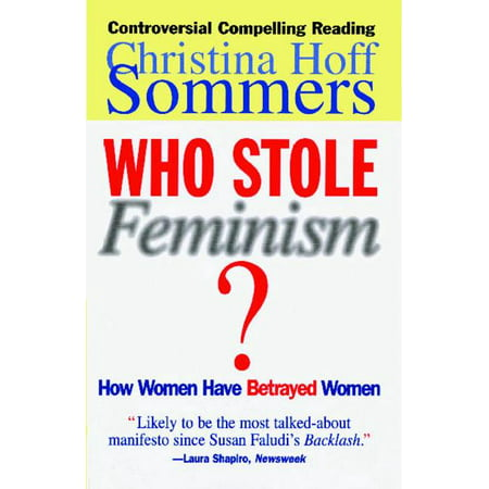 Who Stole Feminism? : How Women Have Betrayed Women (Paperback)