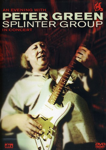 An Evening With Peter Green: Splinter Group in Concert by