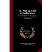 The AIDS Epidemic in San Francisco : Oral History Transcript: The Response of Community Physicians, 1981-1984 / 200, Volume 03