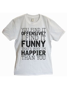 "4b8a761d4 Product Image Mens Offensive T-shirt ""You Find It Offensive? I Find It.."