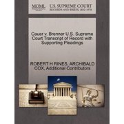 Cauer V. Brenner U.S. Supreme Court Transcript of Record with Supporting Pleadings