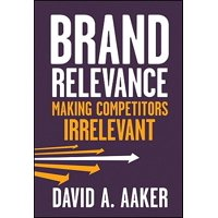 Brand Relevance : Making Competitors Irrelevant