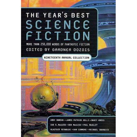 The Year's Best Science Fiction: Nineteenth Annual Collection -