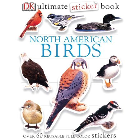 Ultimate Sticker Book: North American Birds : Over 60 Reusable Full-Color (Mating Habits Of The North American Hipster)