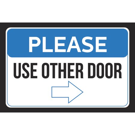 please use other door right arrow pointing business customer sign