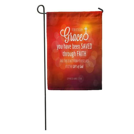 LADDKE Grace You Have Been Saved Through Faith from Ephesians Garden Flag Decorative Flag House Banner 12x18 (By Grace We Have Been Saved Through Faith)