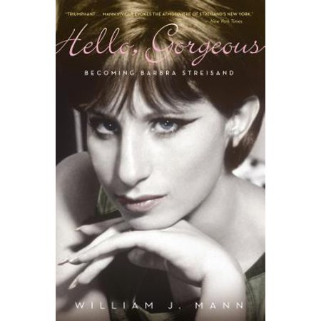 Hello, Gorgeous : Becoming Barbra -