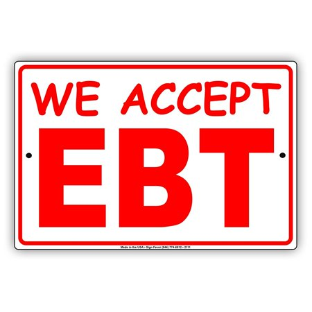 We Accept EBT Food Stamps SNAP Benefits Caution Alert Notice Aluminum Metal Sign 8