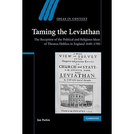 Taming the Leviathan : The Reception of the Political and Religious Ideas of Thomas Hobbes in England 1640-1700 - Cheap Reception Ideas