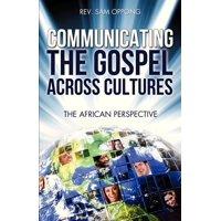 Communicating the Gospel Across Cultures