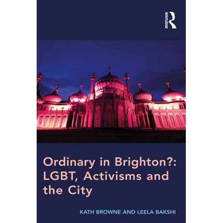 Brighton Party City (Ordinary in Brighton?: LGBT, Activisms and the City -)