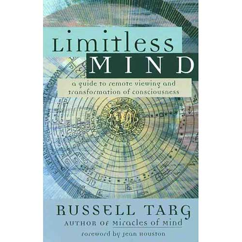 Limitless Mind : A Guide to Remote Viewing and Transformation of Consciousness