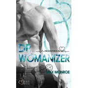 The Doctor Is In!: Dr. Womanizer - eBook