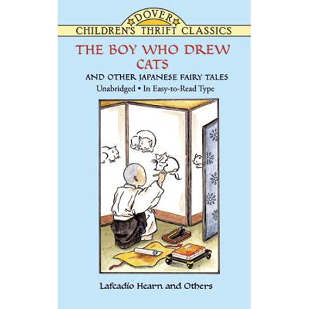 Fairy Tale Books For Boys (Dover Children's Thrift Classics: The Boy Who Drew Cats and Other Japanese Fairy Tales)