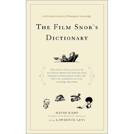 The Film Snobs Dictionary  An Essential Lexicon Of Filmological Knowledge
