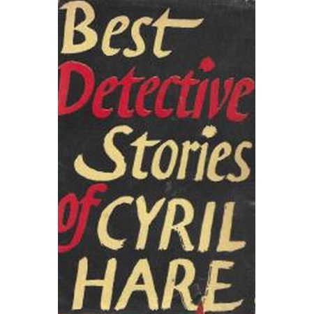 Best Detective Stories of Cyril Hare - eBook (Best Detective Novels 2019)