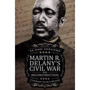 Martin R. Delany's Civil War and Reconstruction: A Primary Source Reader (Hardcover)