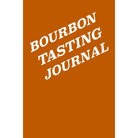 Bourbon Tasting Journal: Whiskey Tasting Logbook, Rating, Flavour Wheel & Colour Slider to Write on - Whisky Connoisseur Handbook - Perfect