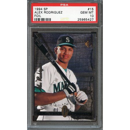 1994 Sp Foil  15 Alex Rodriguez Seattle Mariners Rookie Card Psa 10 Gem Mint