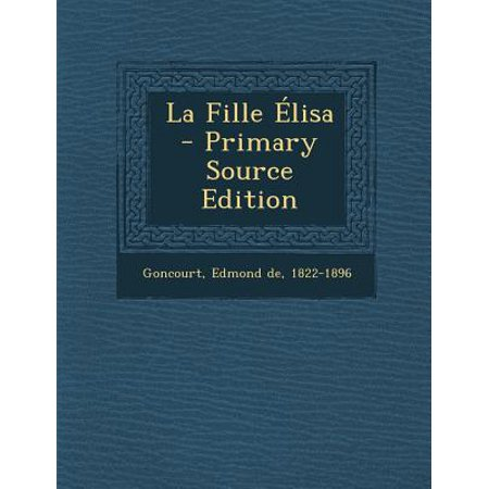 La Fille Elisa - Primary Source Edition