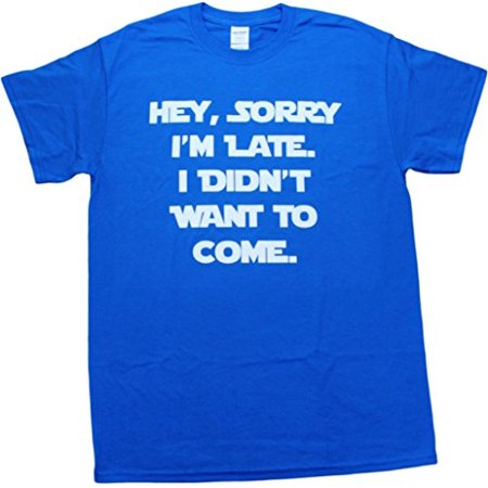 Sorry I'm Late, I Didn't Want to Come Funny Mens Adult T-shirt Neon Blue (Small)