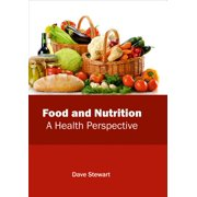 Food and Nutrition: A Health Perspective (Hardcover)