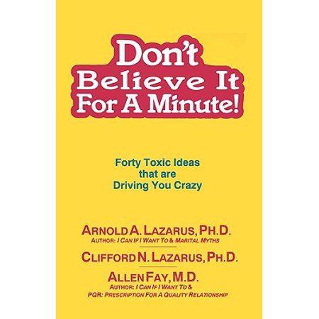 Don't Believe It for a Minute : Forty Toxic Ideas That Are Driving You - Cute Halloween Ideas Last Minute