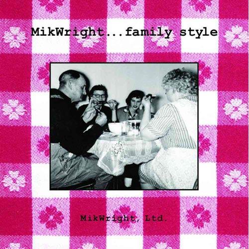 MikWright...Family Style