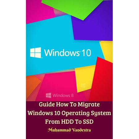 Guide How To Migrate Windows 10 Operating System From HDD To SSD -