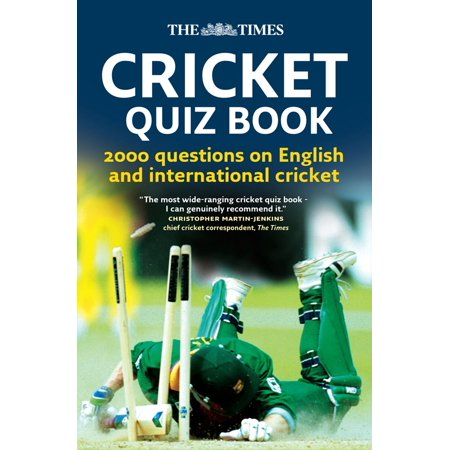 The Times Cricket Quiz Book: 2000 questions on English and International Cricket - (List Of India One Day International Cricket Records)