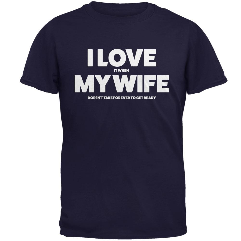 Valentines I Love My Wife Getting Ready Navy Adult T-Shirt