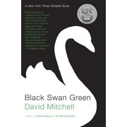 Black Swan Green : A Novel