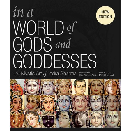 In a World of Gods and Goddesses : The Mystic Art of Indra