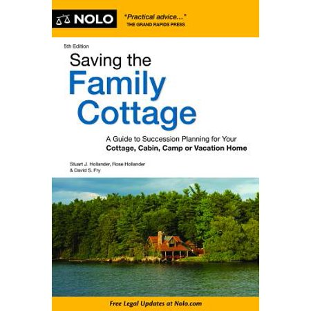 Saving the Family Cottage : A Guide to Succession Planning for Your Cottage, Cabin, Camp or Vacation (Ceo Succession Planning Best Practices)