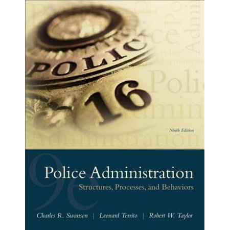 Police Administration : Structures, Processes, and Behavior (Charles Leonard Markers)