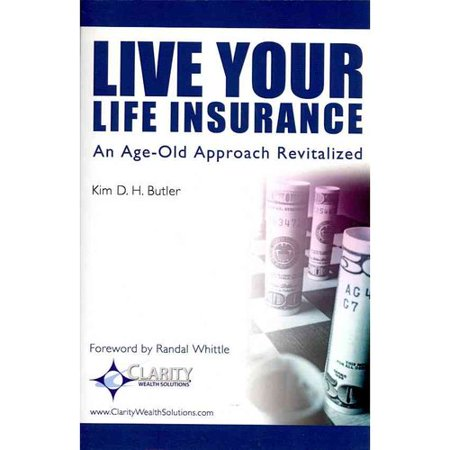 Live Your Life Insurance  An Age Old Approach Revitalized