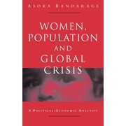 Women, Population and Global Crisis : A Political-Economic Analysis (Paperback)