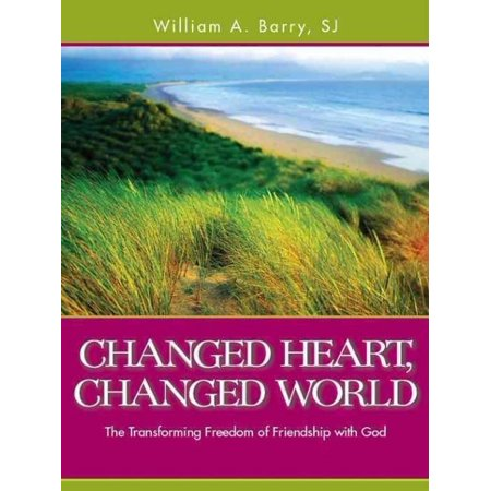Changed Heart, Changed World: The Transforming Freedom of Friendship with God - image 1 of 1