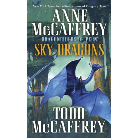 Sky Dragons : Dragonriders of Pern