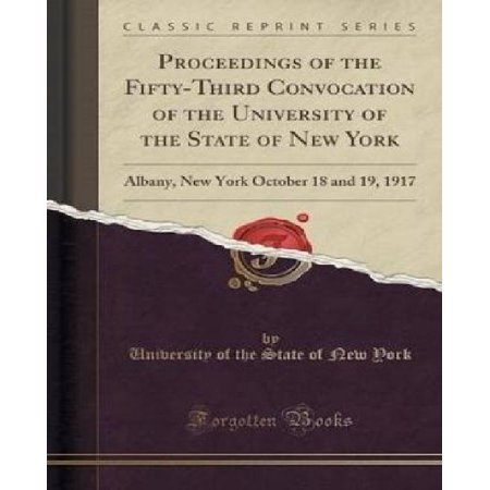 Proceedings Of The Fifty Third Convocation Of The University Of The State Of New York  Albany  New York October 18 And 19  1917  Classic Reprint
