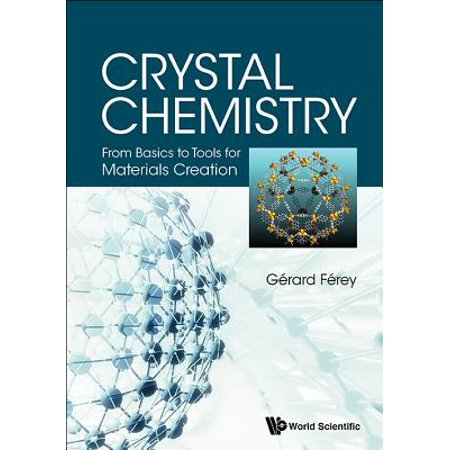 Crystal Chemistry : From Basics to Tools for Materials Creation