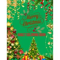 Merry Christmas Adult Coloring Book: a beautiful coloring book with Christmas (Paperback)