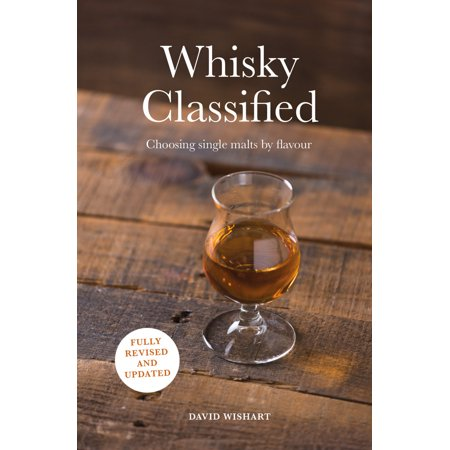 Whisky Classified : Choosing Single Malts by Flavour