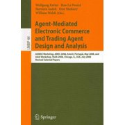 Agent-Mediated Electronic Commerce and Trading Agent Design and Analysis : Aamas Workshop, Amec 2008, Estoril, Portugal, May 12-16, 2008, and AAAI Workshop, Tada 2008, Chicago, Il, Usa, July 14, 208, Revised, Selected Papers