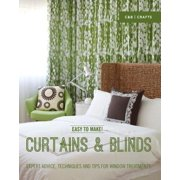 Easy to Make! Curtains & Blinds : Expert Advice, Techniques and Tips for Window Treatments