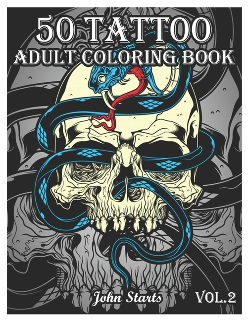 - 50 Tattoo: 50 Tattoo Adult Coloring Book : An Adult Coloring Book With  Awesome And Relaxing Beautiful Modern Tattoo Designs For Men And Women  Coloring Pages (Volume 2) (Series #2) (Paperback) - Walmart.com -  Walmart.com